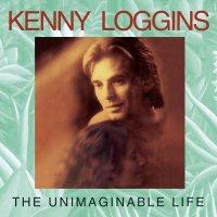 Kenny_Loggins_The_Unimaginable_Life